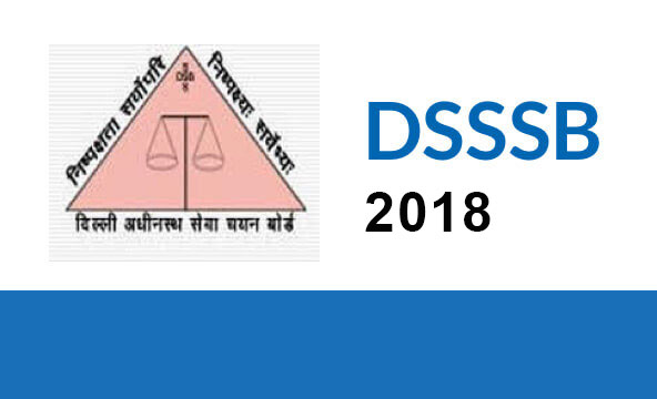 DSSSB Recruitment 2018 Notification & 1650 vacancies, Admit Card