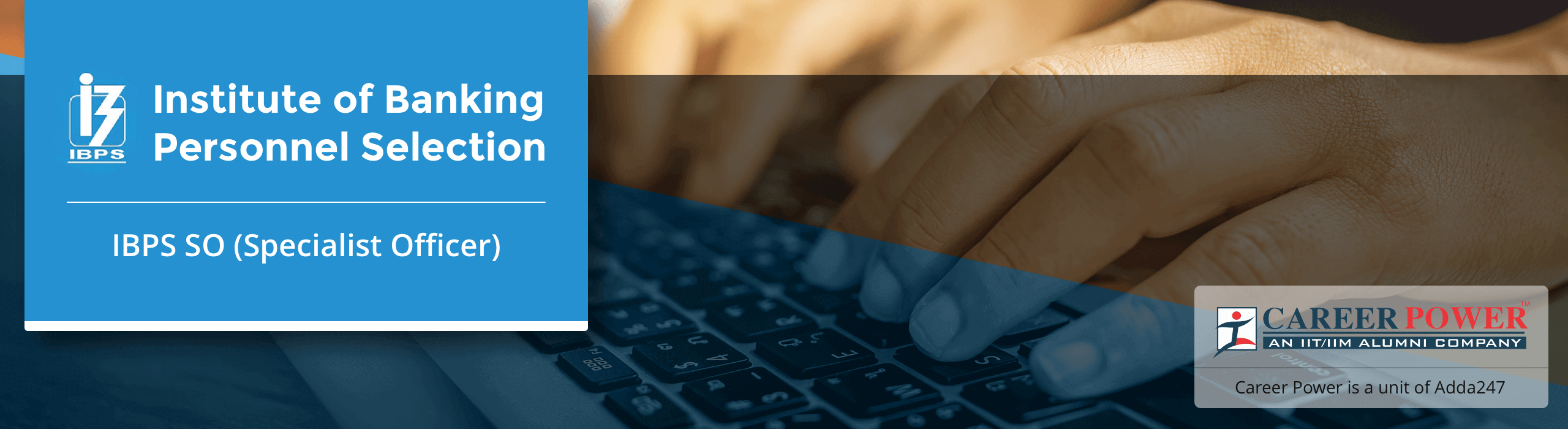 IBPS SO 2019 Notification PDF Out: Exam Date, 1163+ Vacancies